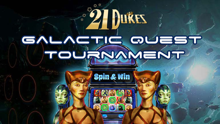 Win Out of this World Prizes at 21Dukes Casino's Galactic Quest Tournament