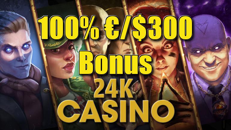 24K Casino Giving Away €/$300 Welcome Bonus