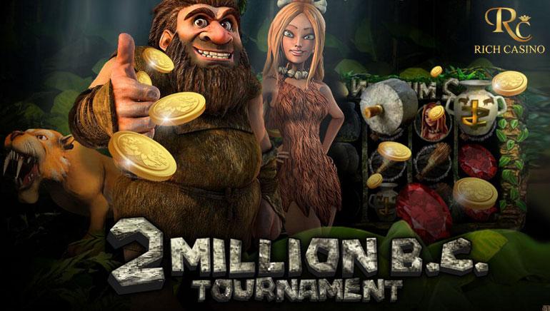 Win Prehistoric Prizes at the Rich Casino 2 Million BC Tournament