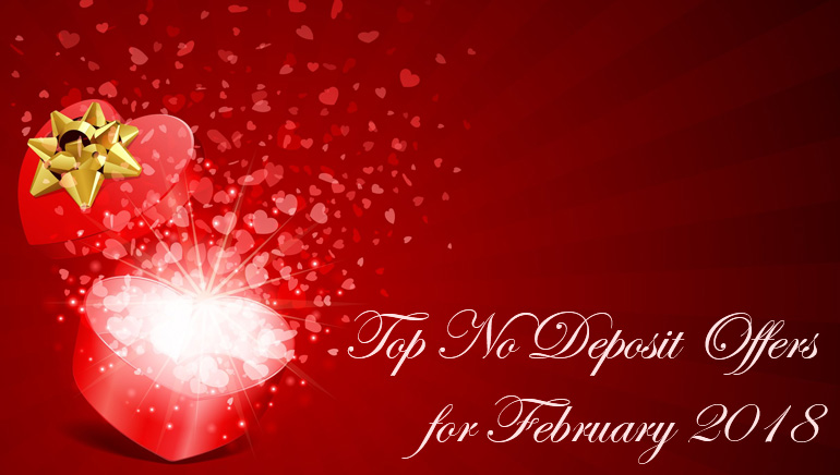 Top No Deposit Offers for February 2018