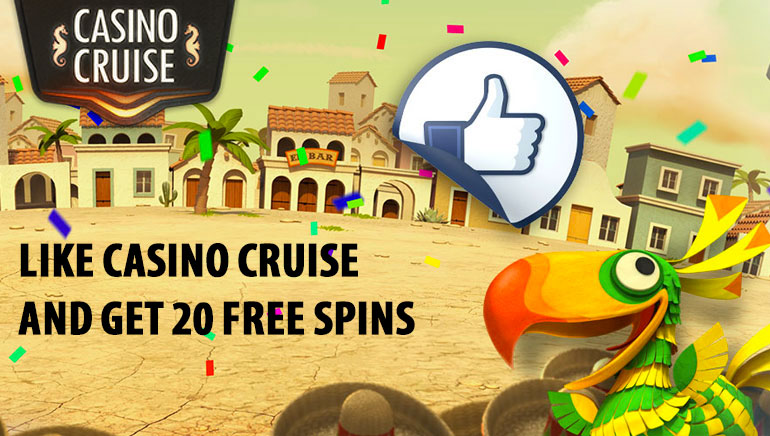 Like Casino Cruise on Facebook and Enjoy 20 Freespins