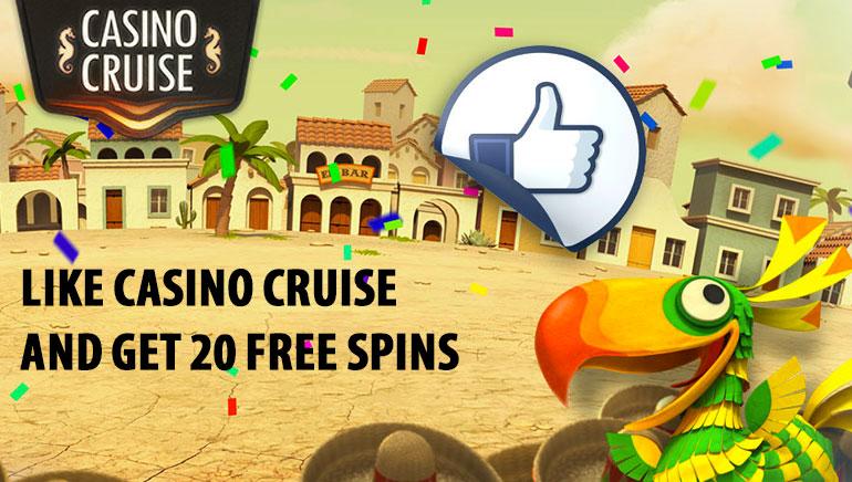 Like Casino Cruise on Facebook and Enjoy 20 Freespins