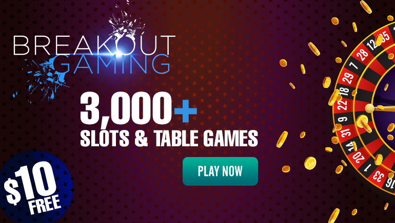 Get $10 Free at Breakout Gaming Casino