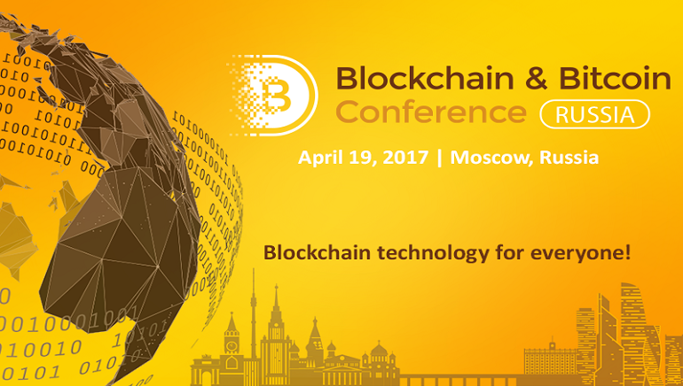 Moscow is the Place to be in April for Blockchain and Bitcoin Russia 2017