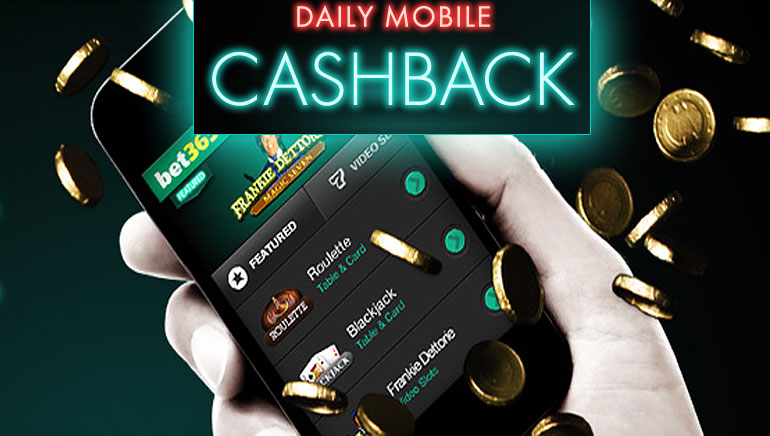 Enjoy Generous Daily Cashbacks at bet365 Mobile Casino