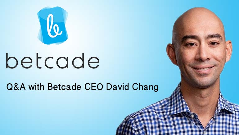 Bringing Gambling Apps to Android: Q&A With Betcade CEO David Chang