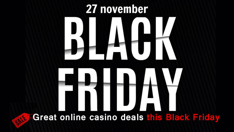 Enjoy Black Friday with Awesome Online Casino Bonuses