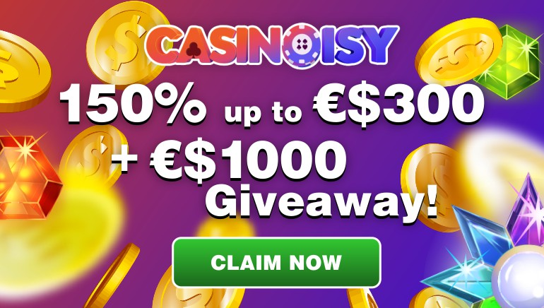 Grab Your 150% Bonus up to €300 & Get Started at Casinoisy Casino