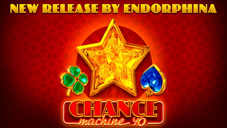 Chance Machine 40 Slot Emerges at Endorphina Casinos