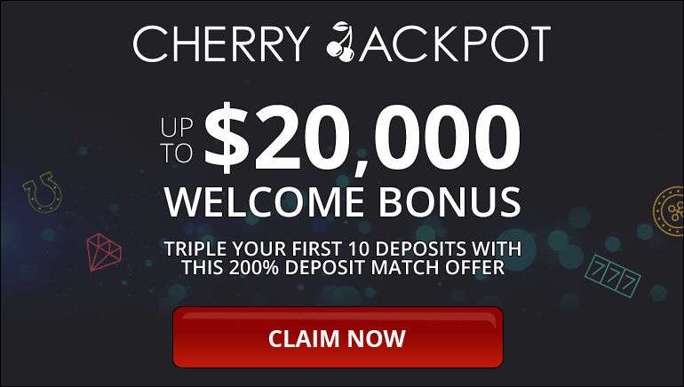 Cherry Jackpot Casino Sweetens the Deal with up to $20000 in Welcome Bonuses
