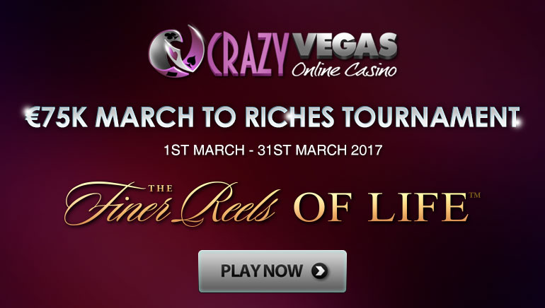 March to Riches This Month with Crazy Vegas €75,000 Tournament