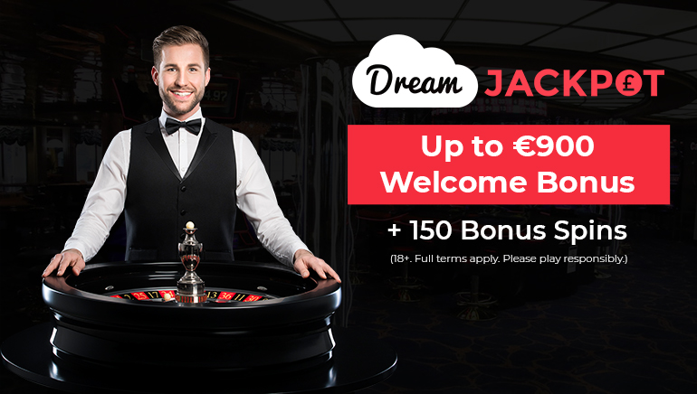 Dreams Come True With €900 Bonus at Dream Jackpot Casino