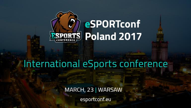 eSPORTconf Poland 2017 Takes Place in Warsaw this March
