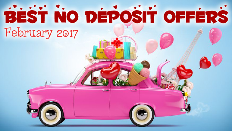 Hand-picked No Deposit Offers for February 2017