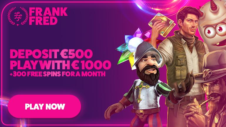 Frank & Fred Casino Offering €1,000 Bonus & 300 Free Spins