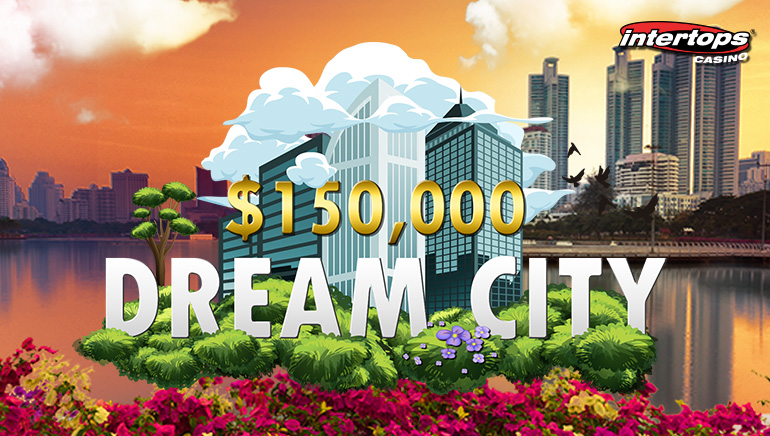 Intertops Casino Players Can Live The High Life In $150,000 Dream City Promo