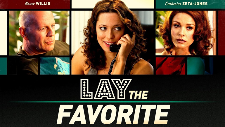 Lay the Favorite - The Movie