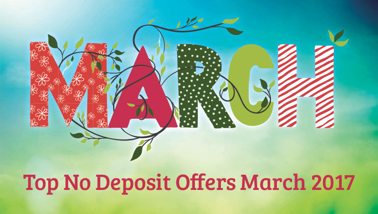 It's March Madness! Top No Deposit Offers this Month