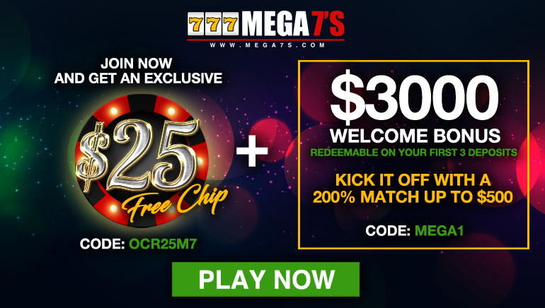 Get Your Exclusive $25 Free Chip at Mega 7's Casino Today