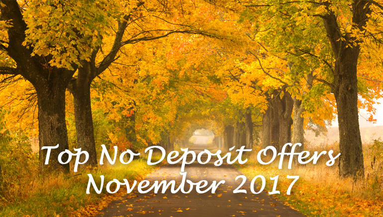 Top No Deposit Offers for November 2017