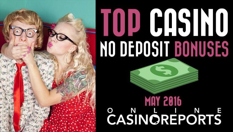 Top Casino No Deposit Bonuses for May 2016