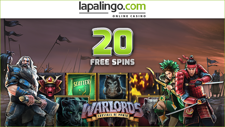 Claim 20 Free Spins on New Warlords Slot at Lapalingo Casino