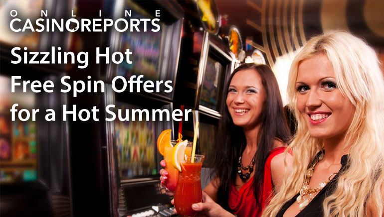 Sizzling Hot Free Spin Offers for a Hot Summer