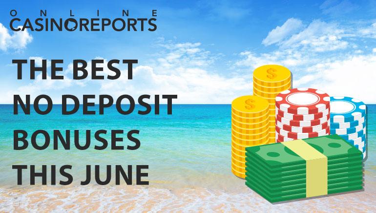 The Best No Deposit Bonuses This June