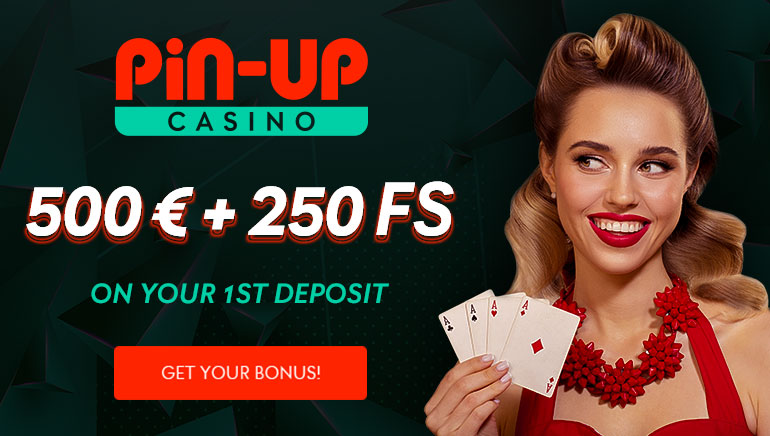 Pin-Up Casino - 500€ + 250 FS on your 1st Deposit