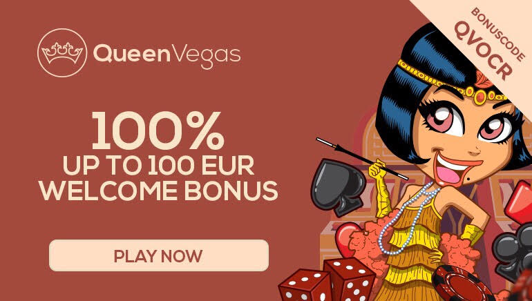 Exclusive 100% up to €100 Welcome Bonus at Queen Vegas