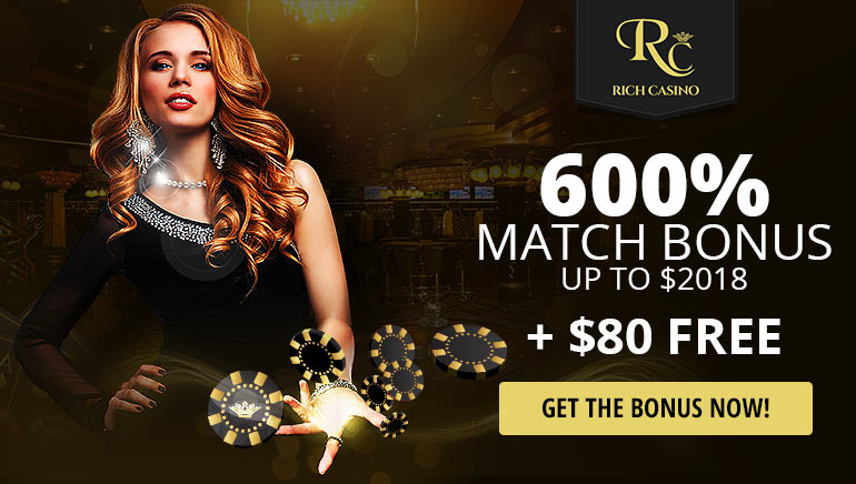 Excluive 600% Welcome Bonus at Rich Casino + $80 With No Deposit Needed