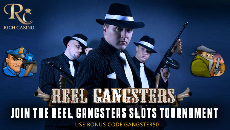 Reel Gangsters Slots Tournament at Rich Casino Starts with a Bang