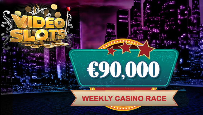 Join The Videoslots Casino €90.000 Weekly Slots Races