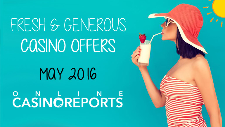 OCR's Fresh & Generous Casino Offers for May 2016