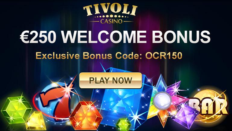 Play it Big With OCR's Exclusive Tivoli Casino Welcome Bonus