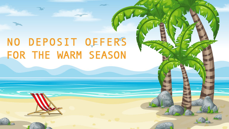 Hottest No Deposit Casino Offers to Kick Off This Summer