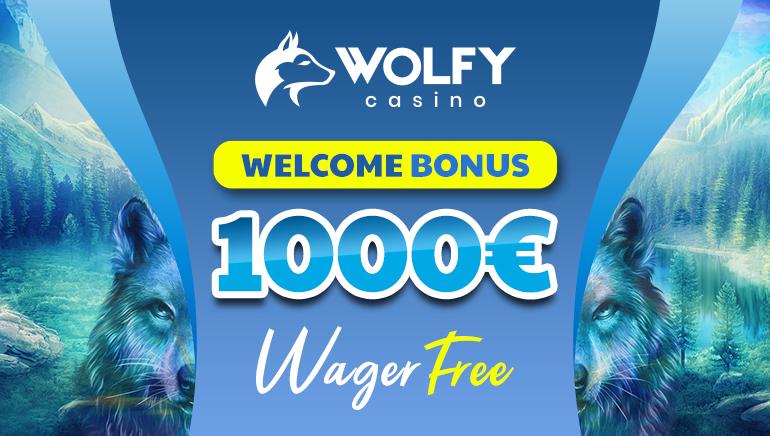 Wolfy Casino - €1000 welcome bonus, wager free